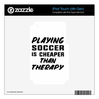Playing Soccer is cheaper than therapy iPod Touch 4G Skins