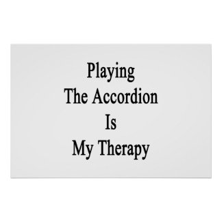 Playing The Accordion Is My Therapy Poster