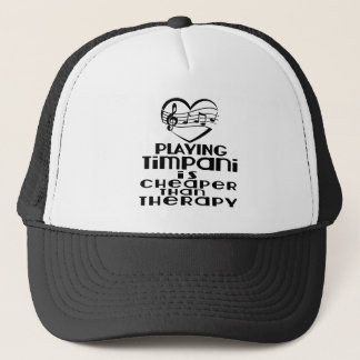 Playing Timpani Is Cheaper Than Therapy Trucker Hat