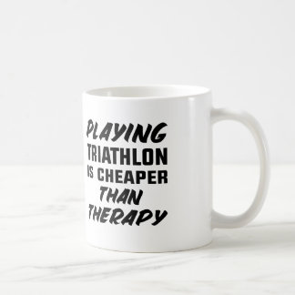 Playing Triathlon is cheaper than therapy Coffee Mug