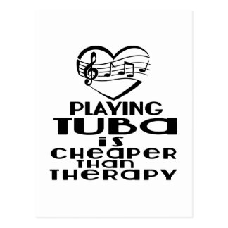Playing Tuba Is Cheaper Than Therapy Postcard