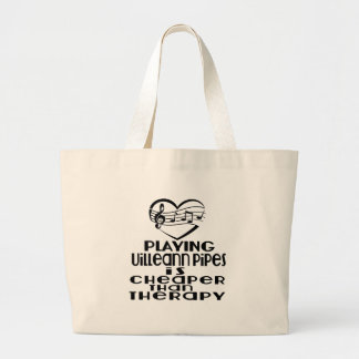 Playing Uilleann Pipes Is Cheaper Than Therapy Large Tote Bag