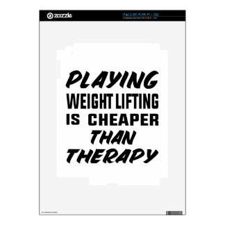 Playing Weight Lifting is cheaper than therapy Decals For The iPad 2