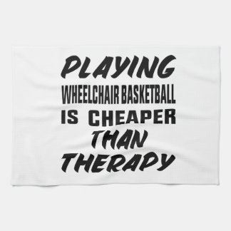 Playing Wheelchair basketball is cheaper than ther Hand Towel