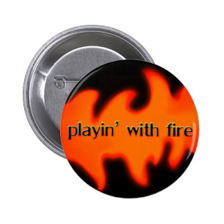 Playing with Fire with flames button