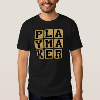 Playmaker, Sports Star or Playwright T-shirts