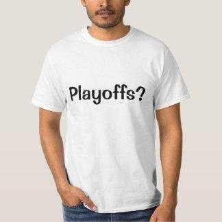 Playoffs? T-Shirt