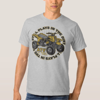 Plays in the Dirt ATV Tee Shirt