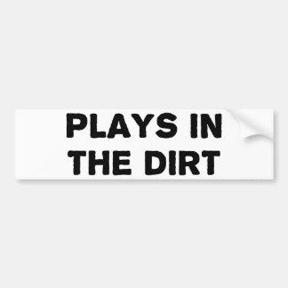 Plays in the Dirt Car Bumper Sticker