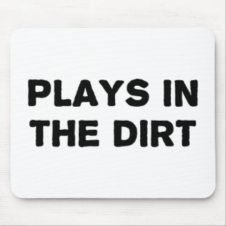 Plays in the Dirt Mouse Pad
