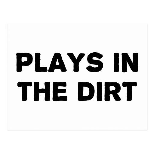 Plays in the Dirt Postcards