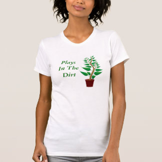 Plays In The Dirt Potted Plant Funny Garden Hobby T-shirt