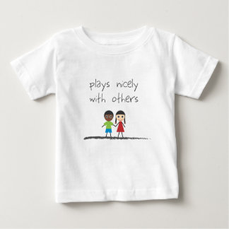 Plays Nicely With Others Baby T-Shirt