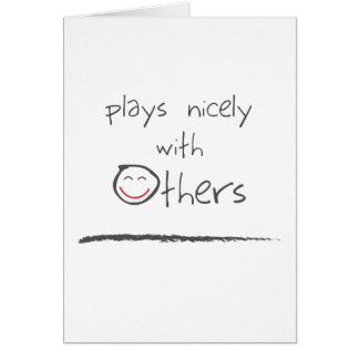 Plays Nicely With Others Greeting Card