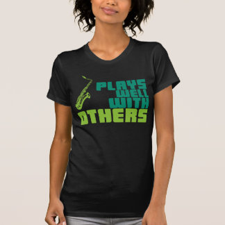 Plays Well With Others T-Shirt