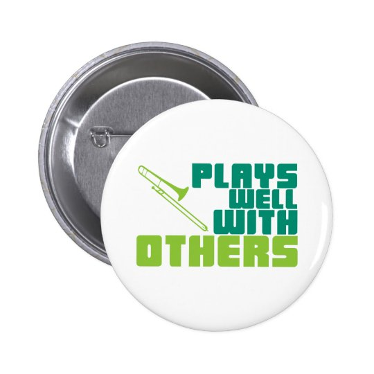 Plays Well with Others - Trombone Button