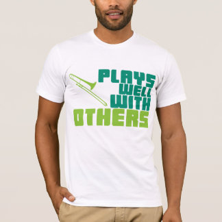 Plays Well with Others - Trombone T-Shirt
