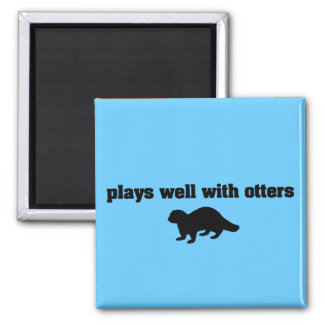 Plays Well With Otters Magnet