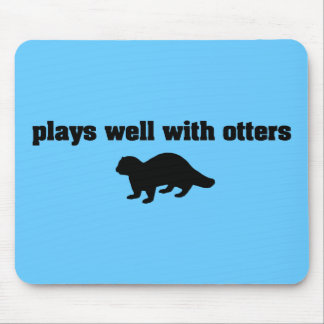 Plays Well With Otters Mouse Pad