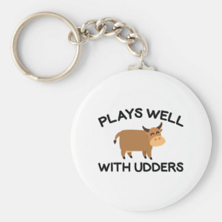 Plays Well With Udders Keychain
