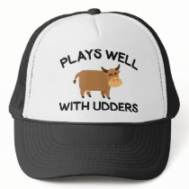 Plays Well With Udders Trucker Hat