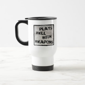 Plays Well With Weapons Travel Mug