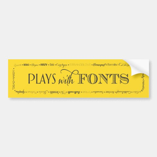 PLAYS with FONTS bumper sticker for the fontaholic
