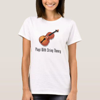 Plays With String Theory - Violin T-Shirt