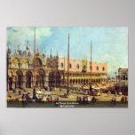 Plaza San Marco del La. Por Canaletto Posters