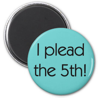 Plead the 5th Tshirts and Gifts 2 Inch Round Magnet