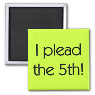 Plead the 5th Tshirts and Gifts 2 Inch Square Magnet