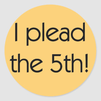 Plead the 5th Tshirts and Gifts Classic Round Sticker