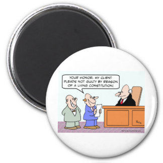 Pleads not guilty by reason of living constitution 2 inch round magnet