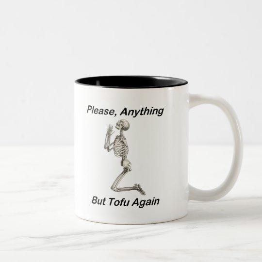 Please, Anything But Tofu Again Two-Tone Coffee Mug
