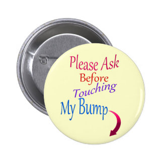Please Ask Before Touching My Bump Pinback Button