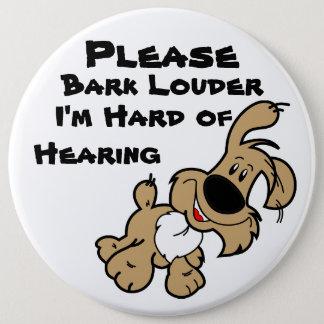 Please Bark Louder I'm Hard of Hearing Button