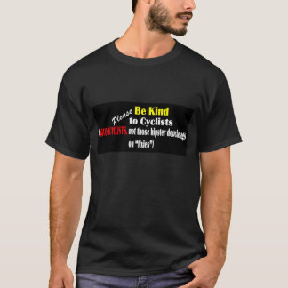 Please be kind to motorcyclists T-Shirt