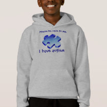 Please be nice - I have autism Hoodie