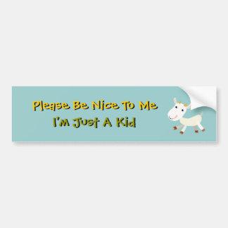 Please be Nice To Me I'm Just A Kid Bumper Sticker Car Bumper Sticker