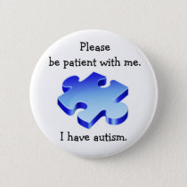 Please Be Patient Autism Button
