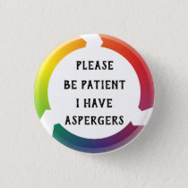 Please be patient, i have aspergers button