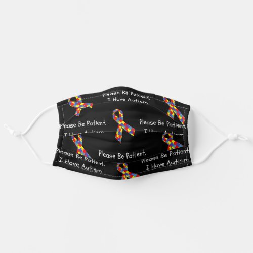 """""""Please Be Patient, I have Autism"""" Awareness Adult Cloth Face Mask"""