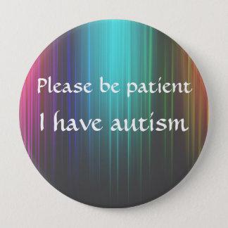 Please be patient: I have autism Button