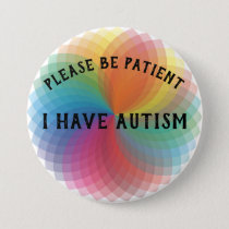 Please be patient I have autism Button