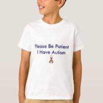 Please Be Patient I  Have Autism t-shirt for kids