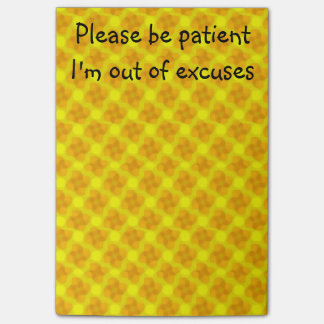 Please be patient , I'm out of excuses Post-it Notes