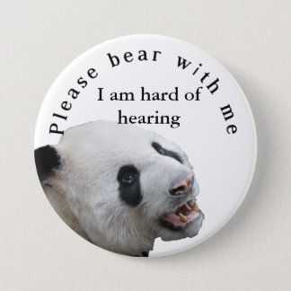 Please bear with me I am hard of hearing badge Button
