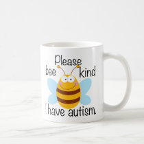 Please Bee Kind I Have Autism Coffee Mug