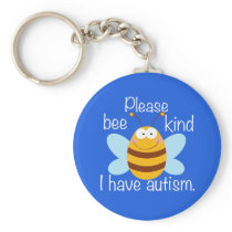 Please Bee Kind I Have Autism Keychain