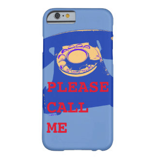 PLEASE CALL ME BARELY THERE iPhone 6 CASE